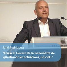 Rodríguez acusa el Govern de la Generalitat de qüestionar les actuacions judicials