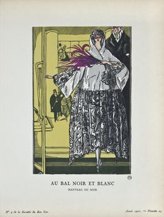 """Au Bal Noir et Blanc - Manteau du soir,"" Fernand Siméon, April 1921. Published from 1912 to 1925, ""La Gazette du Bon Ton"" was an iconic French fashion magazine started by Lucien Vogel. His goal was to emphasize the connection between fashion and art, and maintain a distinct and elitist image. Exquisite and vibrant fashion plates featuring women's clothing were created by modern artists of the period."