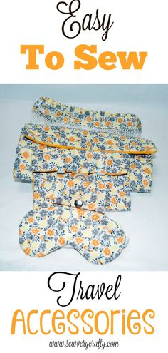 Easy to sew travel accessories that every traveler needs #travel #sewingtutorial #travelpatterns