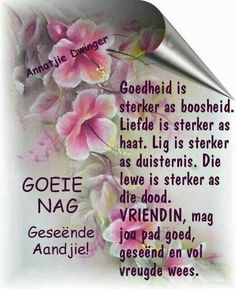 Goedheid is sterker as boosheid Good Night Quotes, Good Morning Good Night, Morning Wish, Favorite Quotes, Best Quotes, Evening Greetings, Afrikaanse Quotes, Good Night Blessings, Goeie Nag