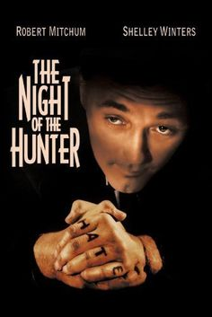 The Night of the Hunter: Robert Mitchum, Shelley Winters, Lillian Gish, James Gleason. The only film directed by Charles Laughton. Love Movie, Movie Tv, Picture Movie, West Virginia, Hunter Online, Hunter Movie, Shelley Winters, Lillian Gish, Film Noir