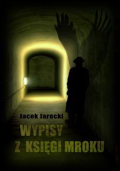 Wypisy z księgi mroku - Jacek Jarecki