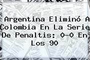 http://tecnoautos.com/wp-content/uploads/imagenes/tendencias/thumbs/argentina-elimino-a-colombia-en-la-serie-de-penaltis-00-en-los-90.jpg Colombia Argentina. Argentina eliminó a Colombia en la serie de penaltis: 0-0 en los 90, Enlaces, Imágenes, Videos y Tweets - http://tecnoautos.com/actualidad/colombia-argentina-argentina-elimino-a-colombia-en-la-serie-de-penaltis-00-en-los-90/