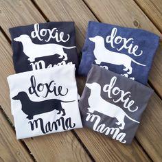 Doxie Mama Tee, Doxie, Dachshund, Dachshund Gift, Dachshund Clothes, Dog Lover Gift, Dog Lover, Weenie Dog by WHDinGA on Etsy https://www.etsy.com/listing/256949280/doxie-mama-tee-doxie-dachshund-dachshund
