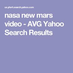 nasa new mars video - AVG Yahoo Search Results