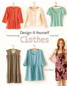 Design-It-Yourself Clothes: Patternmaking Simplified: Cal Patch: 9780307451392: Amazon.com: Books