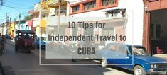 10 Tips for Independent Travel to Cuba
