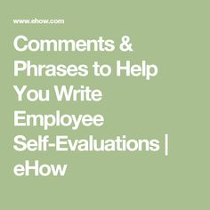writing performance reviews phrases Take a gander at this performance review phrases cheatsheet to bring life back to your employee reviews to avoid this, add the great examples we've included in our download to your.