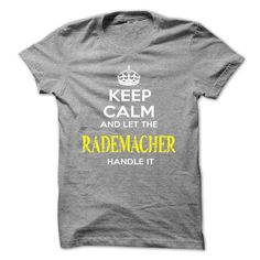 Keep Calm And Let RADEMACHER Handle It - #funny gift #gift amor. CLICK HERE => https://www.sunfrog.com/Automotive/Keep-Calm-And-Let-RADEMACHER-Handle-It-kqmqnlvqpa.html?68278