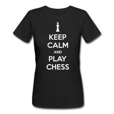 keep calm and play chess T-Shirt | Spreadshirt | ID: 11588608