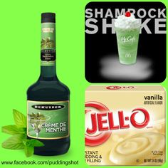 Shamrock Shake Pudding Shots  1 small Pkg. vanilla instant pudding ¾ Cup Milk 3/4 Cup Creme De Menthe  8oz tub Cool Whip  Directions 1. Whisk together the milk, liquor, and instant pudding mix in a bowl until combined. 2. Add cool whip a little at a time with whisk. 3.Spoon the pudding mixture into shot glasses, disposable shot cups or 1 or 2 ounce cups with lids. Place in freezer for at least 2 hours