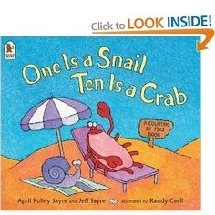 One is a Snail, Ten is a Crab  Fabulous maths book. Get's kids to think about different ways to make up the same amount.