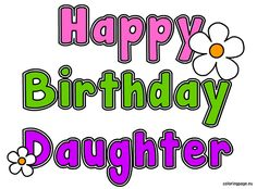 Top 50 Happy Birthday Wishes for Daughter 17th Birthday Wishes, Happy Bday Wishes, Happy Birthday To You, Birthday Greetings For Daughter, Happy Birthday Daughter, Happy Birthday Pictures, Happy Birthday Greetings, 31st Birthday, Birthday Ideas