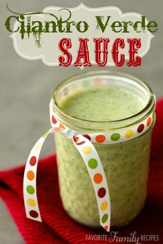 Cilantro Verde Sauce ~ We put this on everything!