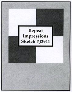 Repeat Impressions Sketch J2911. Play along with our WHAT IF? Wednesday Sketch Challenges for your chance to win a Repeat Impressions gift certificate! - http://www.thehousethatstampsbuilt.com - #repeatimpressions #rubberstamps #cardmaking