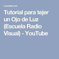 Tutorial para tejer un Ojo de Luz  (Escuela Radio Visual) - YouTube