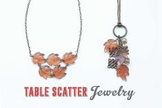 DIY: MAKE TABLE SCATTER JEWELRY