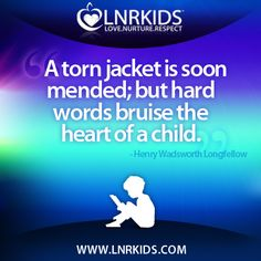 A torn jacket is soon mended; but hard words bruise the heart of a child. Negative Words, Explore Quotes, Hard Words, Ephesians 6, Healing Words, Quotes For Kids, Proverbs, Advice, Let It Be