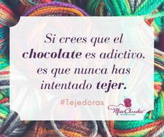 Tejer es adictivo... #MissChunches #Estambres #Tejer Knitting Quotes, Crochet For Beginners, Crochet Projects, Hand Knitting, Knit Crochet, Geek Stuff, Lettering, Words, Blog