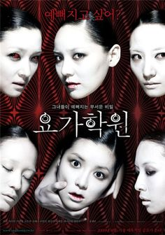 Yoga. (Korean) Horror - This movie is scary and intriguing. Honestly, it's confusing for me. :)
