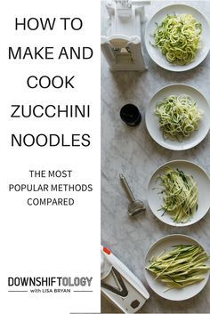 """Want to know the best way to make and cook zucchini noodles (also known as """"zoodles"""")? I've tested them all and share the pros/cons along with my favorites recipes. www.downshiftology.com"""