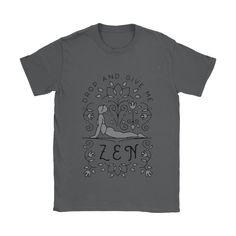 Drop & Give Me Zen - (Style A)