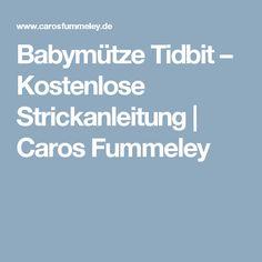 Babymütze Tidbit – Kostenlose Strickanleitung |                   Caros Fummeley