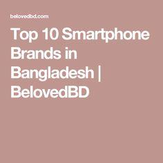 Top 10 Smartphone Brands in Bangladesh | BelovedBD