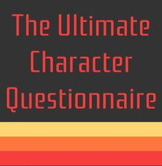 Fictional Character Development Questionnaire. (Actually rather thorough.)