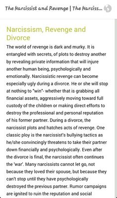 Her Narcissist revenge in divorce: I'll get him, I'm not responsible, and I will use my kids to hurt him (even if it means killing my children psychologically). Revenge is UGLY and seen by everyone around you.