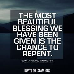 "islamic-quotes: ""If you don't repent now, then when? """