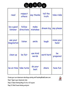 Create your own classroom rules bingo activity with TeachingMadeEasier.com in 3 Easy Steps. Step 1: Type in your classroom rules. Step 2: Select Activity Bingo 9, 16 or 25 square.  Step 3: Click Create Activity and print.