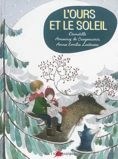 L' ours et le soleil / Domitille ; A. de Crayencour ; A. E. Laitinen. - Naive, 2013