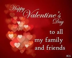 Valentines Day Quotes : QUOTATION – Image : Quotes Of the day – Description To all my family and friends, happy valentine's day Sharing is Caring – Don't forget to share this quote ! Valentines Day Sayings, Jill Valentine, Happy Valentines Day Family, Valentine Messages, Valentine Images, Valentines Gifts For Boyfriend, Valentines Day Greetings, Wishes Messages, Wishes Images