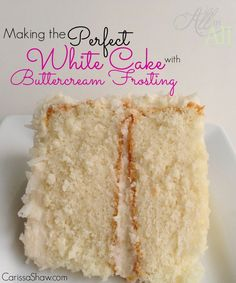 Making a Bakery Quality White Cake with Buttercream Frosting. I love white cake/white buttercream frosting!