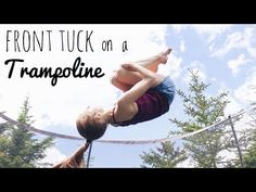 How to do a Front Tuck / Flip on a Trampoline - YouTube