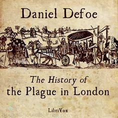 "Got to find this. The History of the Plague in London by Daniel Defoe. A great read! The author who also wrote 'Robinson Crusoe"" was trapped in London during the plague and gives a first person account of the horrors of the plague."