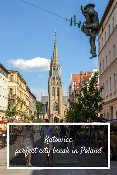 Katowice, Poland - the most underrated city and a perfect city break destination