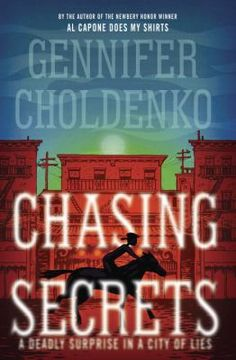 Chasing Secrets  (Book) : Choldenko, Gennifer : Thirteen-year-old Lizzie and her secret friend Noah, who is hiding in her house, plan to rescue Noah's father from the quarantined Chinatown, and save everyone they love from contracting the plague that is spreading in 1900 San Francisco.