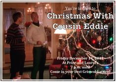 Christmas With Cousin Eddie Invitation  - so funny!  What a cute Christmas themed party!!!