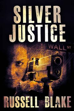 Amazon.com: Silver Justice (Police Procedural / Wall St Conspiracy Thriller) eBook: Russell Blake: Kindle Store
