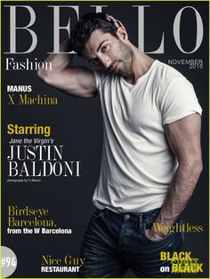 Justin Baldoni: 'Jane The Virgin' Actor Talks Work, Family Life And Chemistry With Co-Star Gina Rodriguez For Bello Fashion Jane The Virgin Actors, Jane The Virgin Rafael, Justin Baldoni, Work Family, Family Life, Rafael Solano, Hi Gorgeous, Beautiful Men, Hottest Male Celebrities