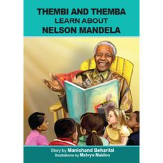 'Thembi and Themba learn about Nelson Mandela' by Manichand Beharilal, illustrated by Melvyn Naidoo. Distributed by BK Publishing. Children Books, Nelson Mandela, Classroom, Baseball Cards, Writing, Education, Learning, School, Kids