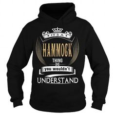 HAMMOCK  Its a HAMMOCK Thing You Wouldnt Understand  T Shirt Hoodie Hoodies YearName Birthday