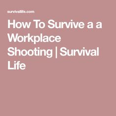 How To Survive a a Workplace Shooting | Survival Life