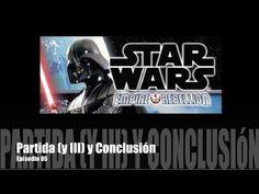 Star Wars: Imperio vs. Rebelión E05 - Partida (y III) y Conclusión - YouTube
