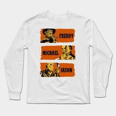 Freddy, Michael And Jason Long Sleeve T-Shirt