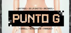 Brytiago x Darell - Punto G ft Arcangel, Farruko, De La Ghetto Y Ñengo Flow