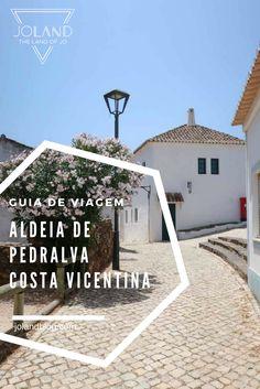 Um guia de viagem repleto de dicas úteis sobre a Aldeia da Pedralva, a aldeia renascida na Costa Vicentina, em Portugal.
