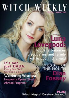 *Actual Magazine* Witch Weekly || Issue III This issue features the lovely Luna Lovegood with other articles on the new study abroad program at Hogwarts, defensive spells for everyday danger, revisiting the mystery of Charity Burbage, remembering Dian Fossey - the Muggle of the Month, and more!